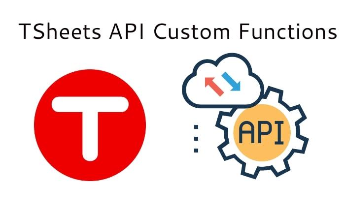 TSheets Custom API Functionality example