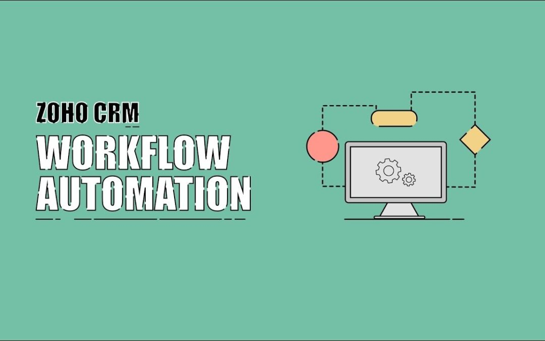 Automate your Business Processes and save time with Zoho Workflows and Custom Functions